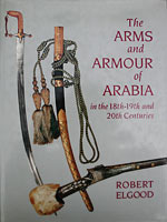 Arms and Armour of Arabia in the 18th-19th and 20th Centuries Book